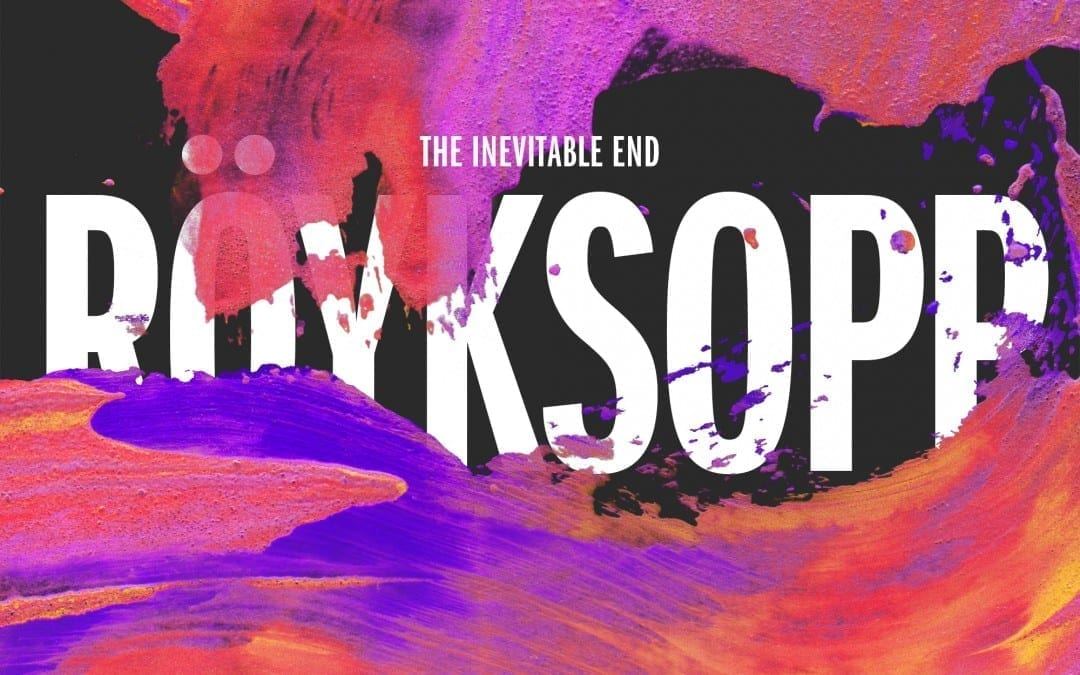 The Inevitable End le nouvel opus de Röyksopp – Entre Psyché de qualité et dream electro