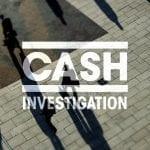 Cash investigation, les documentaires France 2 qui dérangent, disponibles en intégralité sur YouTube.